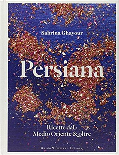 Persiana. Ricette dal Medio Oriente oltre - 5+1 libri da regalare al vostro Lui